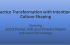 Lunch & Learn Webinar: Practice Transformation with Intentional Culture Shaping